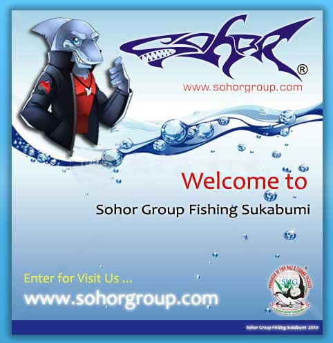 WELCOME TO SOHOR GROUP FISHING SUKABUMI --CLICK TO ENTER SITES--